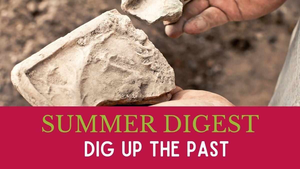 summer digest archeology week